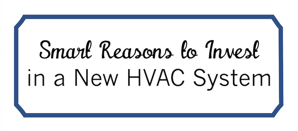 Reasons to Invest New HVAC System